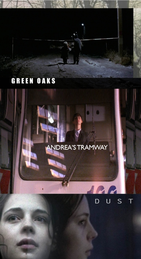 DVD: Green Oaks / Le Tramway d'Andréa / Dust